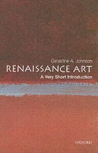 Ebook in inglese Renaissance Art: A Very Short Introduction Johnson, Geraldine A