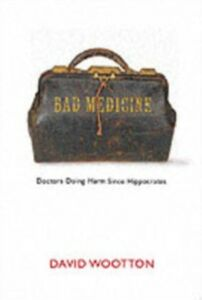 Ebook in inglese Bad Medicine Doctors Doing Harm Since Hippocrates Wootton, David