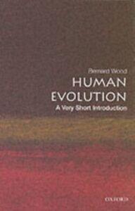 Foto Cover di Human Evolution: A Very Short Introduction, Ebook inglese di Bernard Wood, edito da OUP Oxford