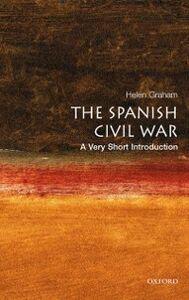 Foto Cover di Spanish Civil War: A Very Short Introduction, Ebook inglese di Helen Graham, edito da OUP Oxford