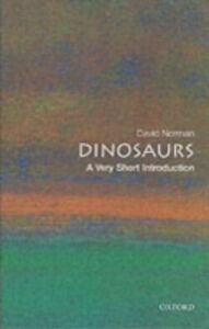 Foto Cover di Dinosaurs: A Very Short Introduction, Ebook inglese di David Norman, edito da OUP Oxford