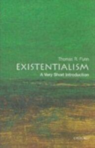 Foto Cover di Existentialism: A Very Short Introduction, Ebook inglese di Thomas Flynn, edito da OUP Oxford