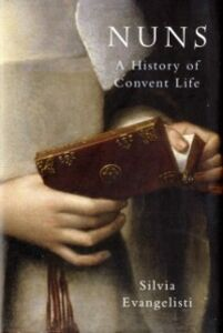 Ebook in inglese Nuns: A History of Convent Life 1450-1700 Evangelisti, Silvia