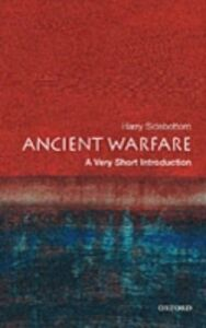Foto Cover di Ancient Warfare: A Very Short Introduction, Ebook inglese di Harry Sidebottom, edito da OUP Oxford