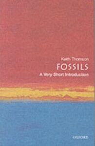 Foto Cover di Fossils: A Very Short Introduction, Ebook inglese di Keith Thomson, edito da OUP Oxford