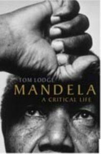 Ebook in inglese Mandela A Critical Life Lodge, Tom