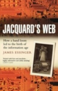 Foto Cover di Jacquard's Web: How a hand-loom led to the birth of the information age, Ebook inglese di James Essinger, edito da OUP Oxford