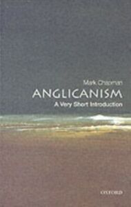 Ebook in inglese Anglicanism: A Very Short Introduction Chapman, Mark