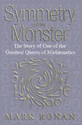 Symmetry and the Monster One of the greatest quests of mathematics