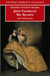 Foto Cover di Relapse and Other Plays, Ebook inglese di John Vanbrugh, edito da Oxford University Press