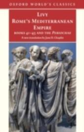 Rome's Mediterranean Empire Books 41-45 and the Periochae