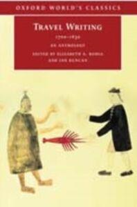 Foto Cover di Travel Writing 1700-1830, Ebook inglese di Elizabeth A. Bohls,Ian Duncan, edito da Oxford University Press, UK