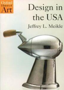 Foto Cover di Design in the USA, Ebook inglese di Jeffrey L. Meikle, edito da Oxford University Press