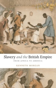 Ebook in inglese Slavery and the British Empire: From Africa to America Morgan, Kenneth