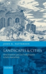 Ebook in inglese Landscapes and Cities: Rural Settlement and Civic Transformation in Early Imperial Italy Patterson, John R.