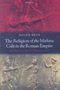 Ebook in inglese Religion of the Mithras Cult in the Roman Empire: Mysteries of the Unconquered Sun Beck, Roger