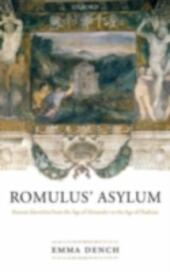 Romulus'Asylum: Roman Identities from the Age of Alexander to the Age of Hadrian