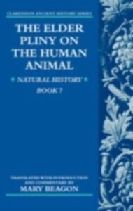 Ebook in inglese Elder Pliny on the Human Animal: Natural History Book 7 -, -