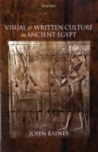 Ebook in inglese Visual and Written Culture in Ancient Egypt Baines, John