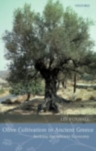 Foto Cover di Olive Cultivation in Ancient Greece: Seeking the Ancient Economy, Ebook inglese di Lin Foxhall, edito da OUP Oxford
