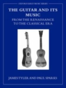 Ebook in inglese Guitar and its Music: From the Renaissance to the Classical Era Sparks, Paul , Tyler, James