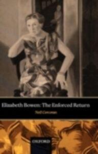 Ebook in inglese Elizabeth Bowen: The Enforced Return Corcoran, Neil