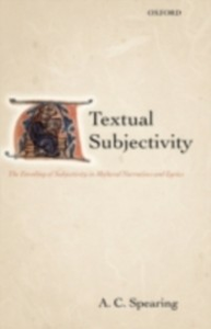 Ebook in inglese Textual Subjectivity: The Encoding of Subjectivity in Medieval Narratives and Lyrics Spearing, A. C.