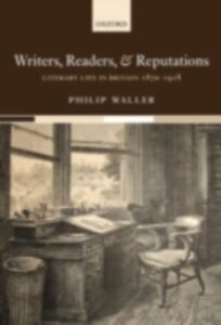 Ebook in inglese Writers, Readers, and Reputations Literary Life in Britain 1870-1918 PHILIP, WALLER