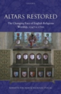 Ebook in inglese Altars Restored: The Changing Face of English Religious Worship, 1547-c.1700 Fincham, Kenneth , Tyacke, Nicholas