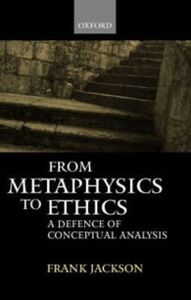 Foto Cover di From Metaphysics to Ethics: A Defence of Conceptual Analysis, Ebook inglese di Frank Jackson, edito da Clarendon Press