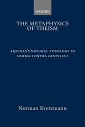 Metaphysics of Theism: Aquinas's Natural Theology in Summa contra gentiles I