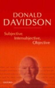 Foto Cover di Subjective, Intersubjective, Objective: Philosophical Essays Volume 3, Ebook inglese di Donald Davidson, edito da Clarendon Press
