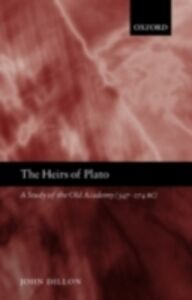 Foto Cover di Heirs of Plato: A Study of the Old Academy (347-274 BC), Ebook inglese di John Dillon, edito da Clarendon Press