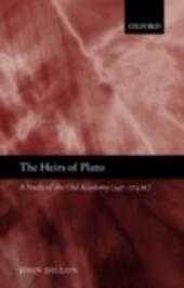 Heirs of Plato: A Study of the Old Academy (347-274 BC)