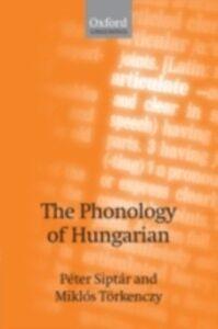 Ebook in inglese Phonology of Hungarian Sipt&aacute , r, P&eacute , ter , T&ouml , rkenczy, Mikl&oacute , s