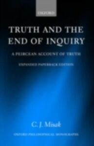 Ebook in inglese Truth and the End of Inquiry A Peircean Account of Truth J, MISAK C.