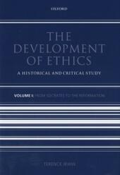 Development of Ethics: Volume 1: From Socrates to the Reformation