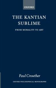 Ebook in inglese Kantian Sublime: From Morality to Art Crowther, Paul