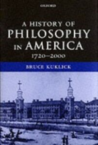 Ebook in inglese History of Philosophy in America: 1720-2000 Kuklick, Bruce