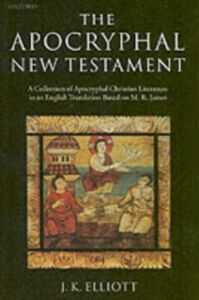 Ebook in inglese Apocryphal New Testament A Collection of Apocryphal Christian Literature in an English Translation K, ELLIOTT J.