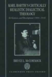 Ebook in inglese Karl Barth's Critically Realistic Dialectical Theology: Its Genesis and Development 1909-1936