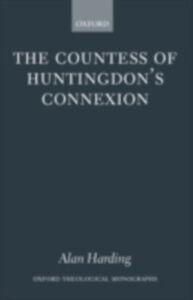 Foto Cover di Countess of Huntingdon's Connexion: A Sect in Action in Eighteenth-Century England, Ebook inglese di Alan Harding, edito da OUP Oxford