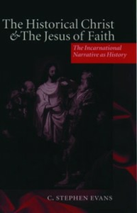 Ebook in inglese Historical Christ and the Jesus of Faith: The Incarnational Narrative as History -, -