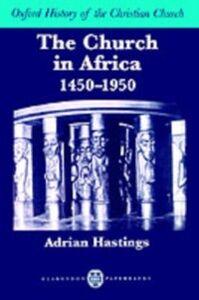 Ebook in inglese Church in Africa, 1450-1950 -, -