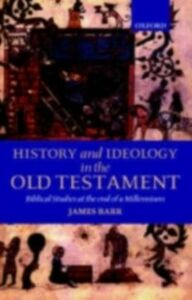 Ebook in inglese History and Ideology in the Old Testament: Biblical Studies at the End of a Millennium Barr, James