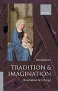 Ebook in inglese Tradition and Imagination: Revelation and Change Brown, David