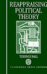 Ebook in inglese Reappraising Political Theory: Revisionist Studies in the History of Political Thought Ball, Terence