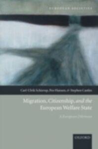 Foto Cover di Migration, Citizenship, and the European Welfare State: A European Dilemma, Ebook inglese di AA.VV edito da OUP Oxford