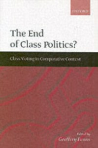 Ebook in inglese End of Class Politics?: Class Voting in Comparative Context -, -