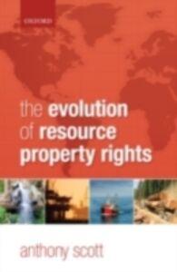 Foto Cover di Evolution of Resource Property Rights, Ebook inglese di Anthony Scott, edito da OUP Oxford
